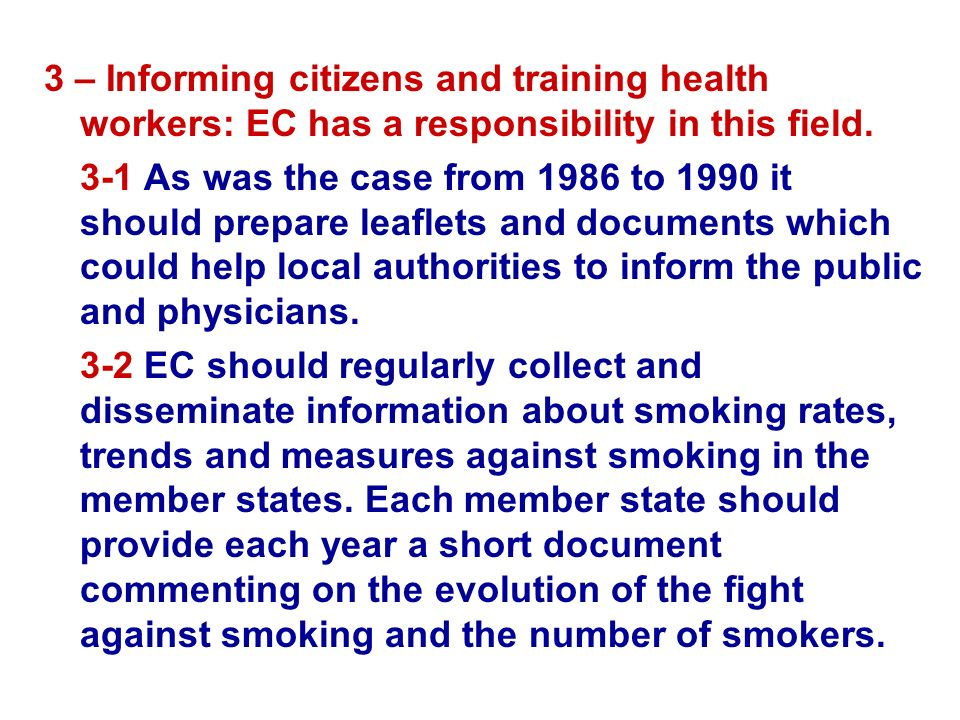 3 – Informing citizens and training health workers: EC has a responsibility in this field.