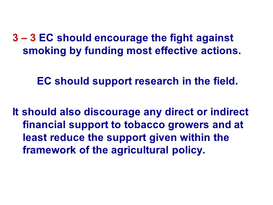 3 – 3 EC should encourage the fight against smoking by funding most effective actions.