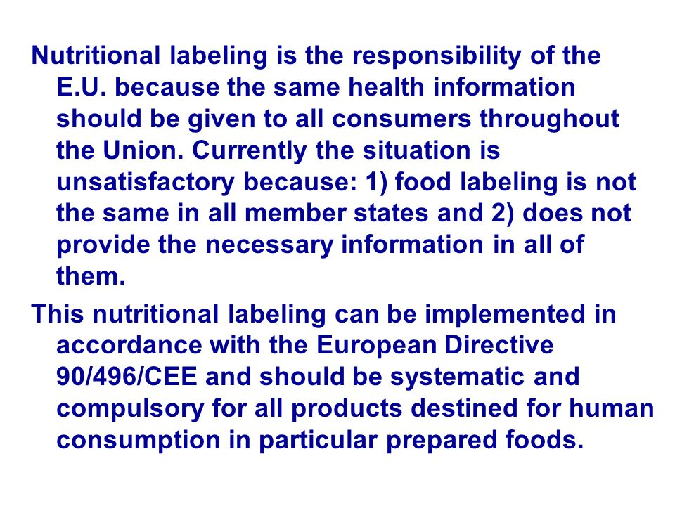 Nutritional labeling is the responsibility of the E.U.