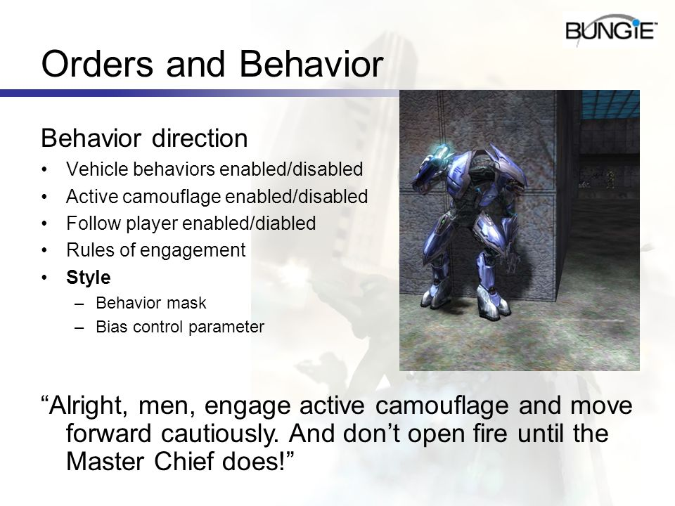 Orders and Behavior Behavior direction Vehicle behaviors enabled/disabled Active camouflage enabled/disabled Follow player enabled/diabled Rules of en