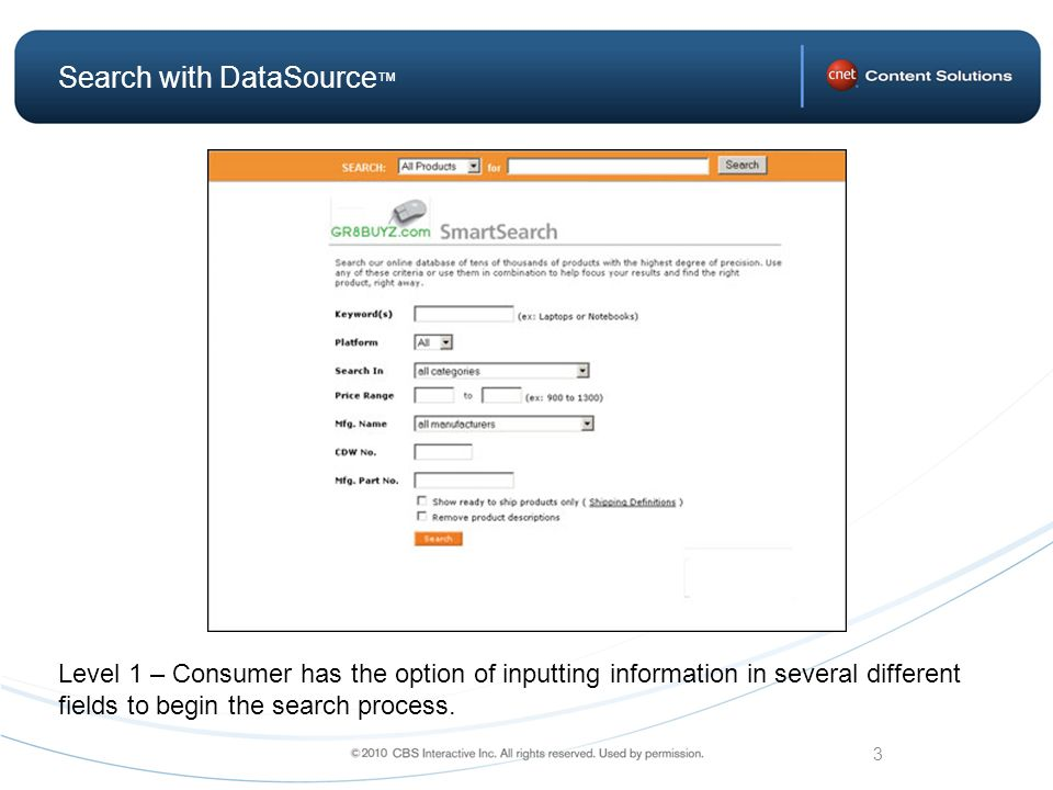 3 Search with DataSource Level 1 – Consumer has the option of inputting information in several different fields to begin the search process.