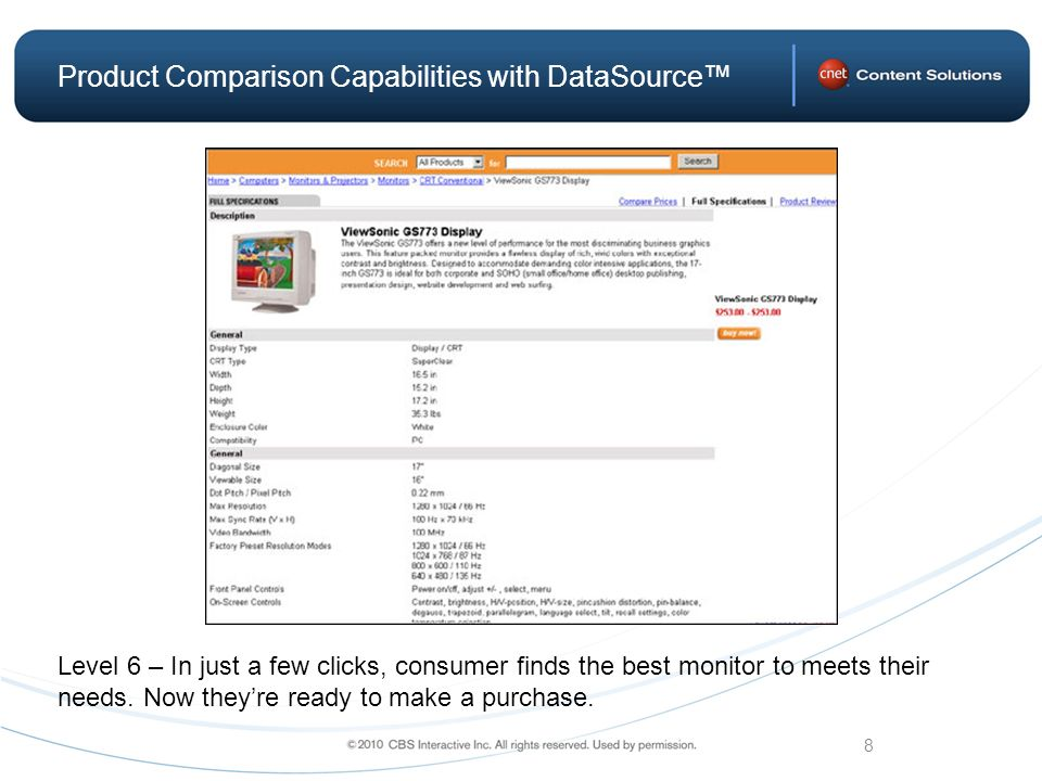 8 Product Comparison Capabilities with DataSource Level 6 – In just a few clicks, consumer finds the best monitor to meets their needs.