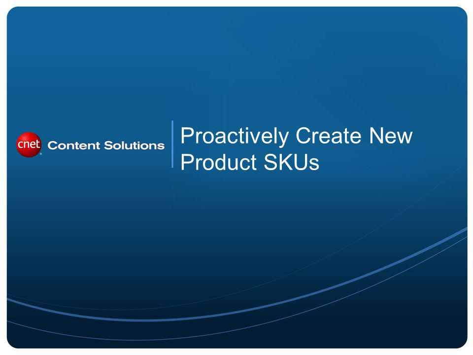 Proactively Create New Product SKUs