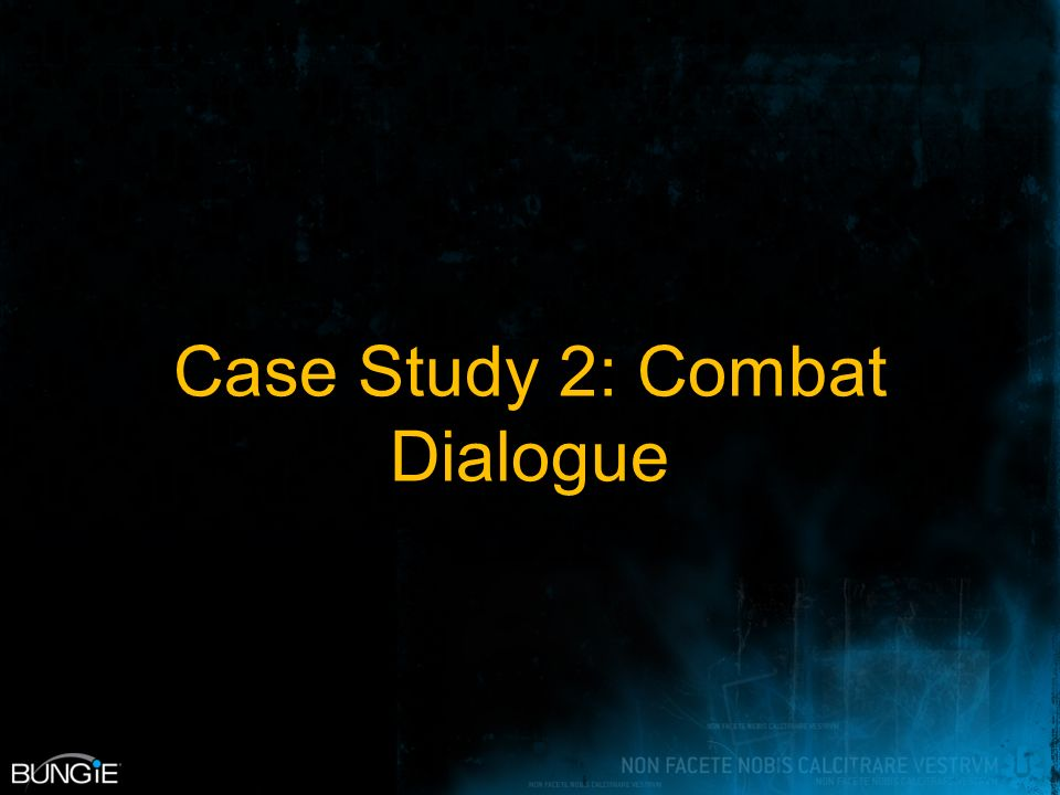 Case Study 2: Combat Dialogue