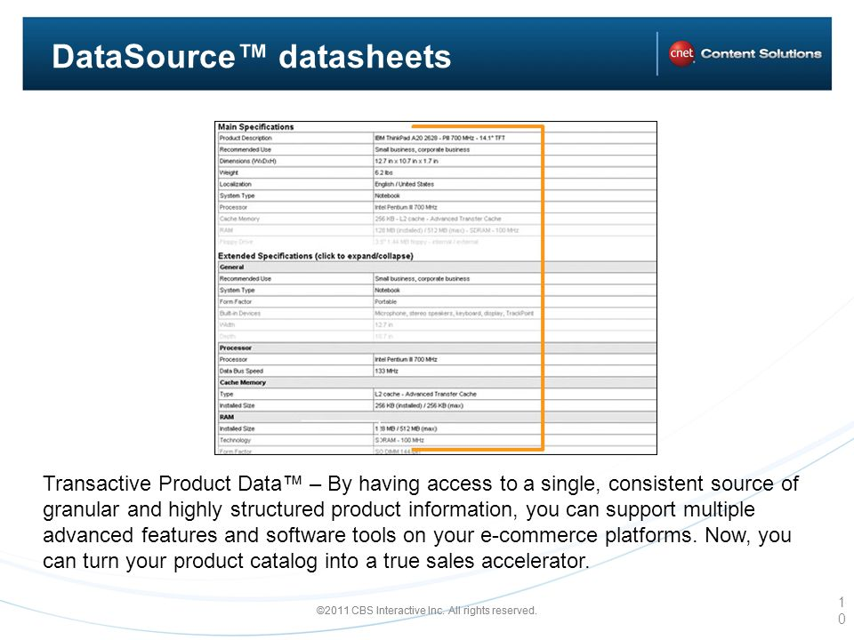 ©2011 CBS Interactive Inc. All rights reserved. DataSource datasheets 10 Transactive Product Data – By having access to a single, consistent source of