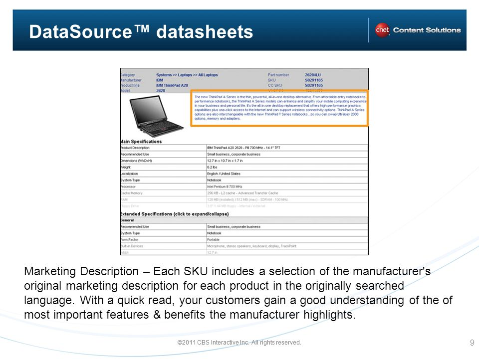©2011 CBS Interactive Inc. All rights reserved. DataSource datasheets 9 Marketing Description – Each SKU includes a selection of the manufacturer's or