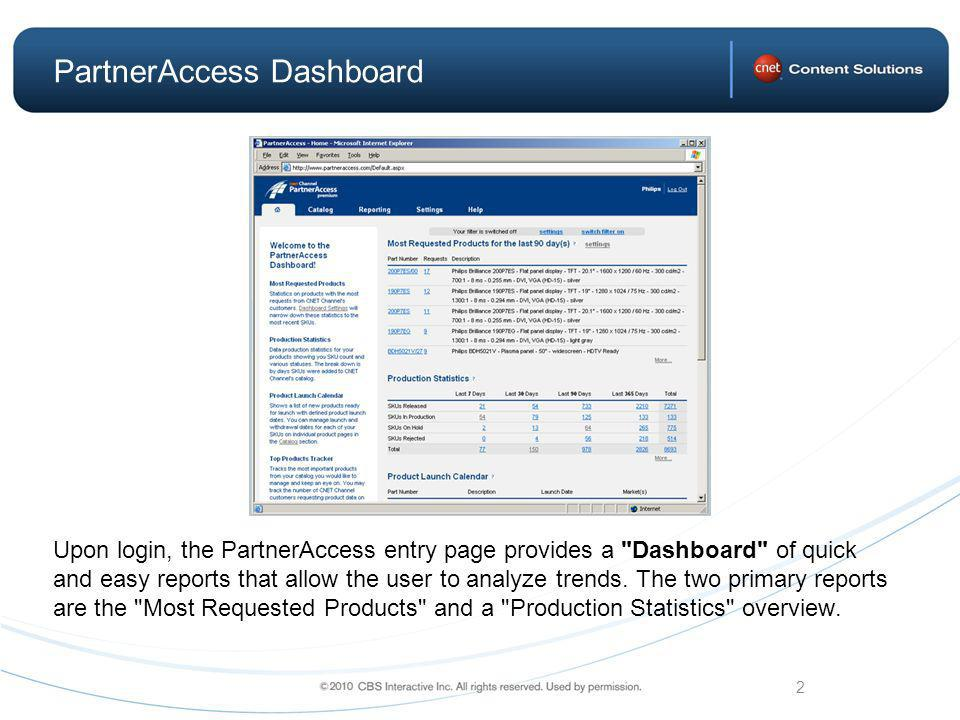 2 Upon login, the PartnerAccess entry page provides a Dashboard of quick and easy reports that allow the user to analyze trends.