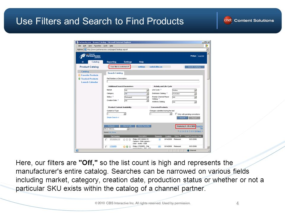 5 Use Filters and Search to Find Products When the filter settings are turned On, the list count drops dramatically and only displays the SKUs that match your criteria.