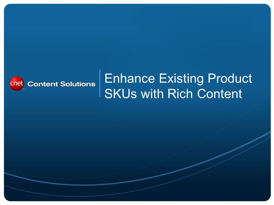 Enhance Existing Product SKUs with Rich Content