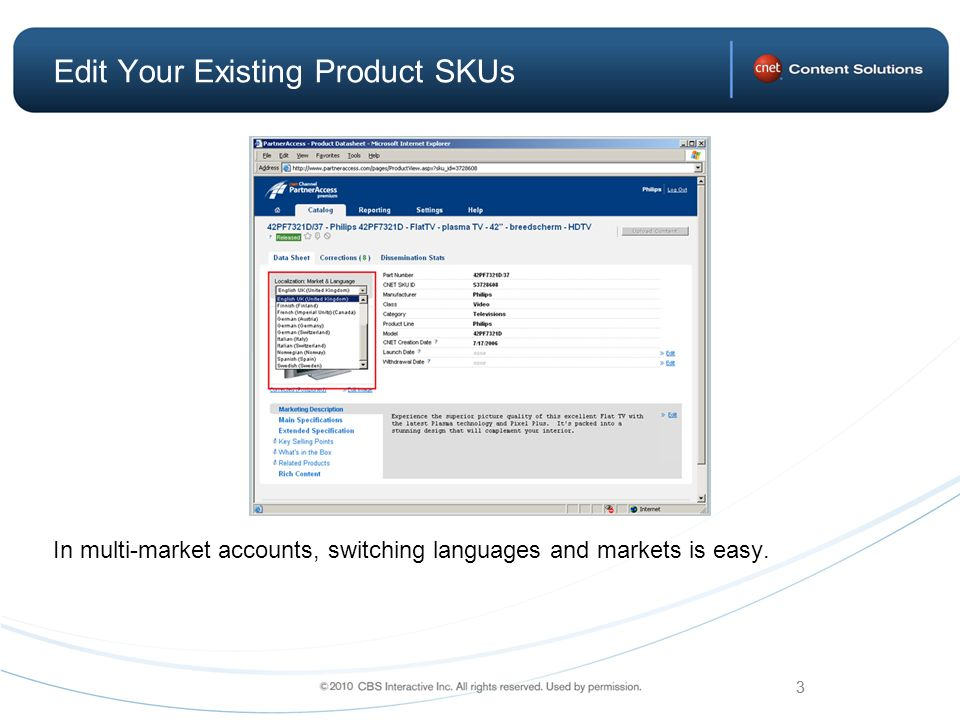 3 Edit Your Existing Product SKUs In multi-market accounts, switching languages and markets is easy.