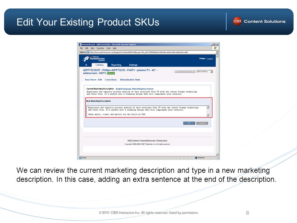 6 Edit Your Existing Product SKUs We can review the current marketing description and type in a new marketing description.