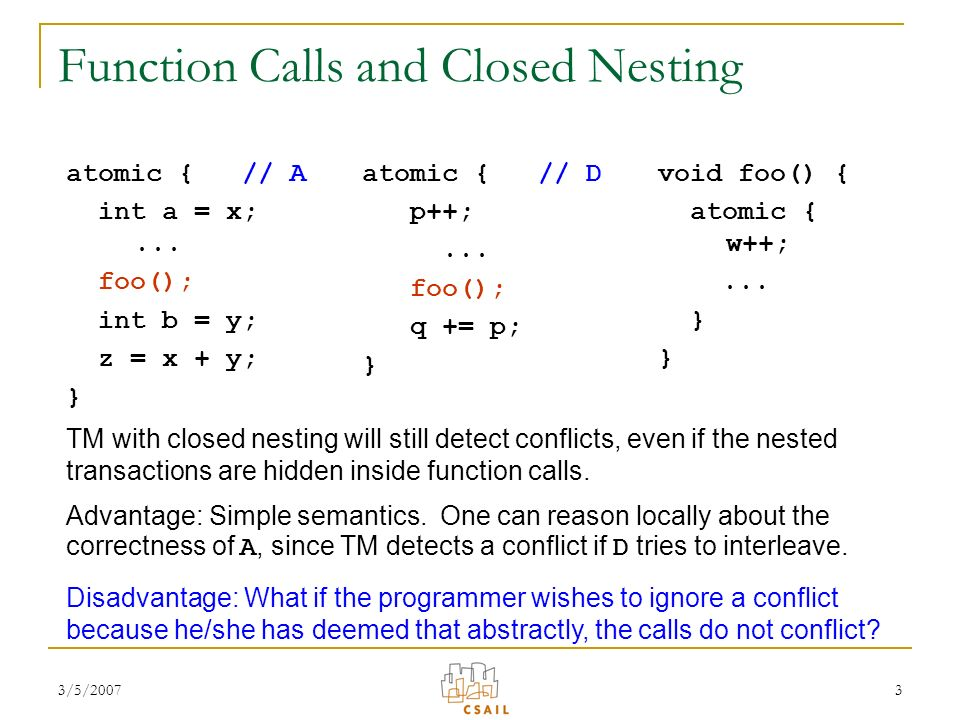 3/5/20073 Function Calls and Closed Nesting atomic { // A int a = x;...