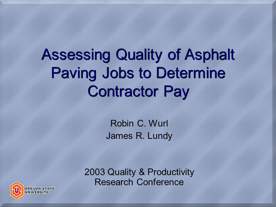 Assessing Quality of Asphalt Paving Jobs to Determine Contractor Pay Robin C.