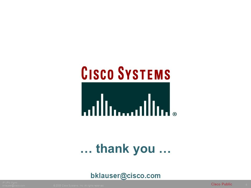 6 © 2005 Cisco Systems, Inc. All rights reserved.
