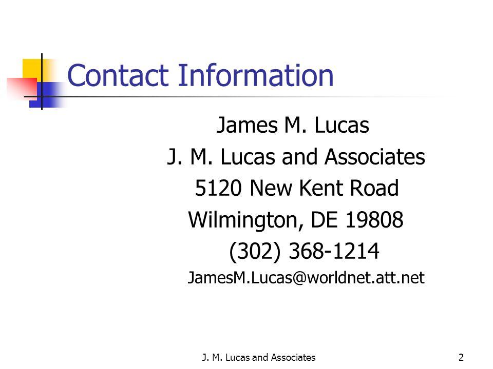 J. M. Lucas and Associates2 Contact Information James M.