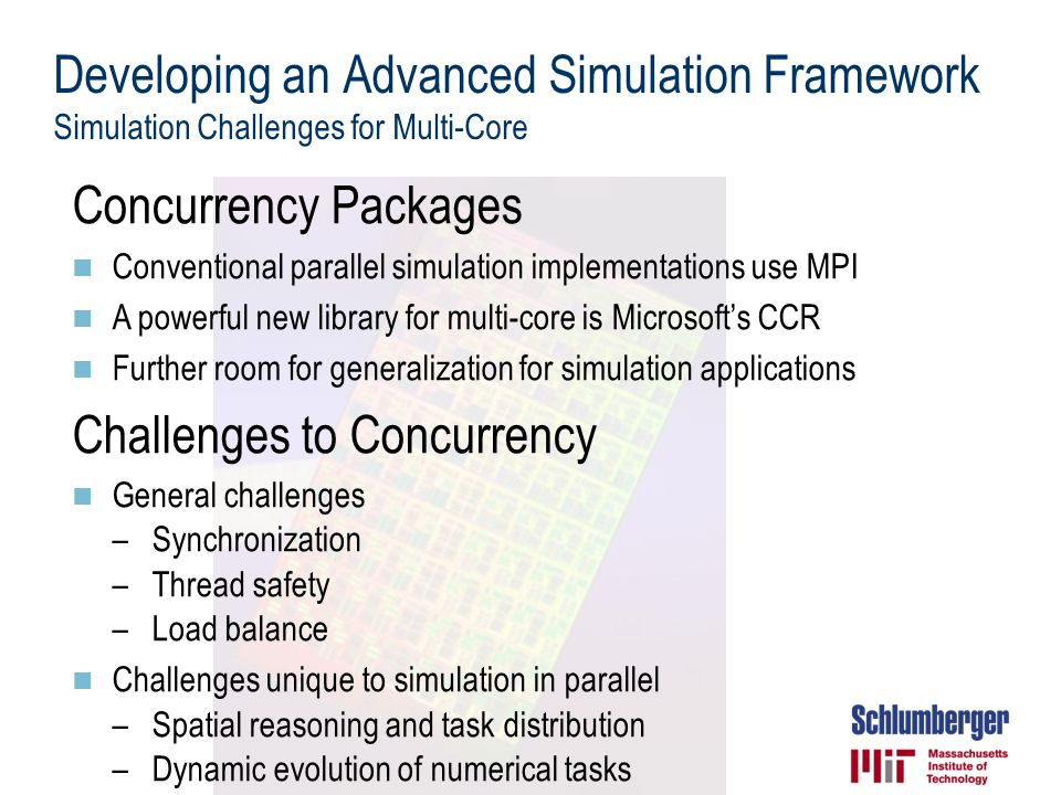 Developing an Advanced Simulation Framework Simulation Challenges for Multi-Core Concurrency Packages Conventional parallel simulation implementations