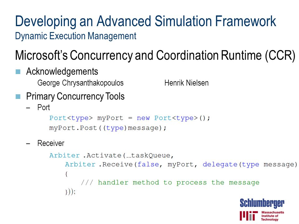 Developing an Advanced Simulation Framework Dynamic Execution Management Microsofts Concurrency and Coordination Runtime (CCR) Acknowledgements George