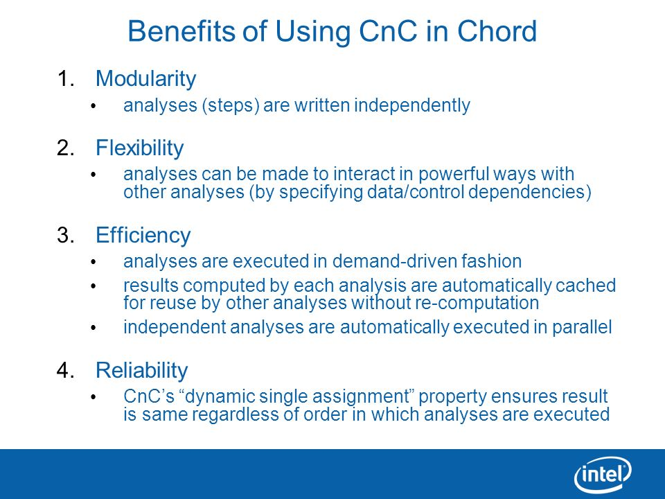 22 Benefits of Using CnC in Chord 1.Modularity analyses (steps) are written independently 2.Flexibility analyses can be made to interact in powerful w