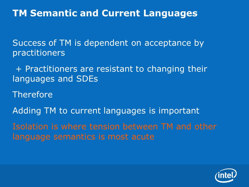 TM Semantic and Current Languages Success of TM is dependent on acceptance by practitioners + Practitioners are resistant to changing their languages