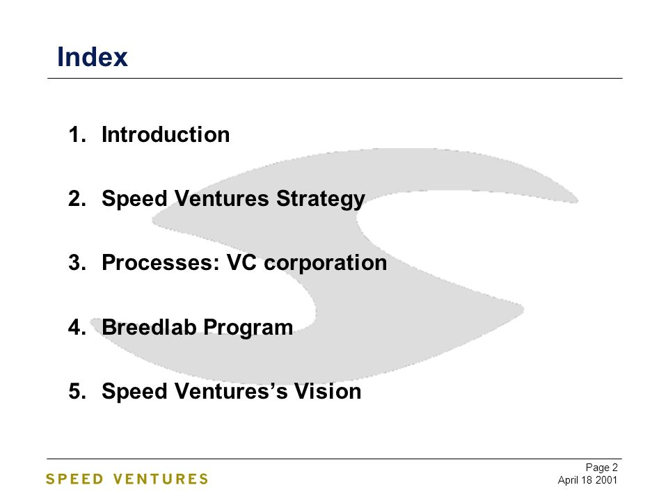 Page 3 April 18 2001 Mission – The VC Corporation To create leading edge companies within focused high growth areas in close co-operation with the industry