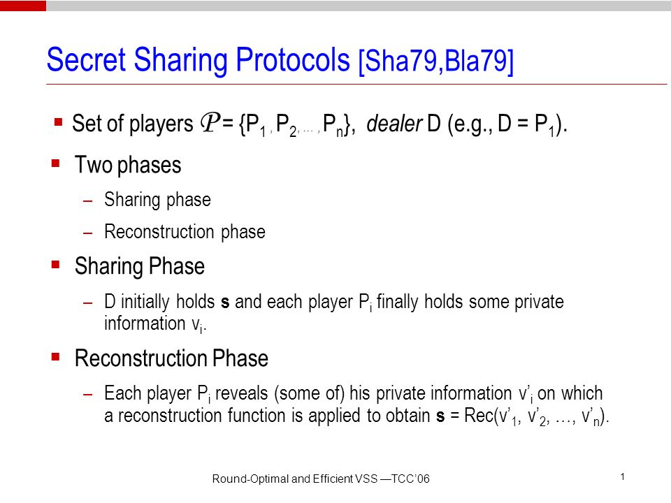 Round-Optimal and Efficient Verifiable Secret Sharing Matthias Fitzi (Aarhus University) Juan Garay (Bell Labs) Shyamnath Gollakota (IIT Madras) C. Pa