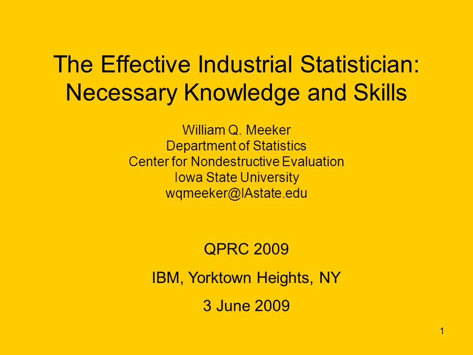 1 The Effective Industrial Statistician: Necessary Knowledge and Skills William Q.