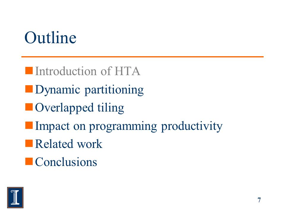 7 Outline Introduction of HTA Dynamic partitioning Overlapped tiling Impact on programming productivity Related work Conclusions