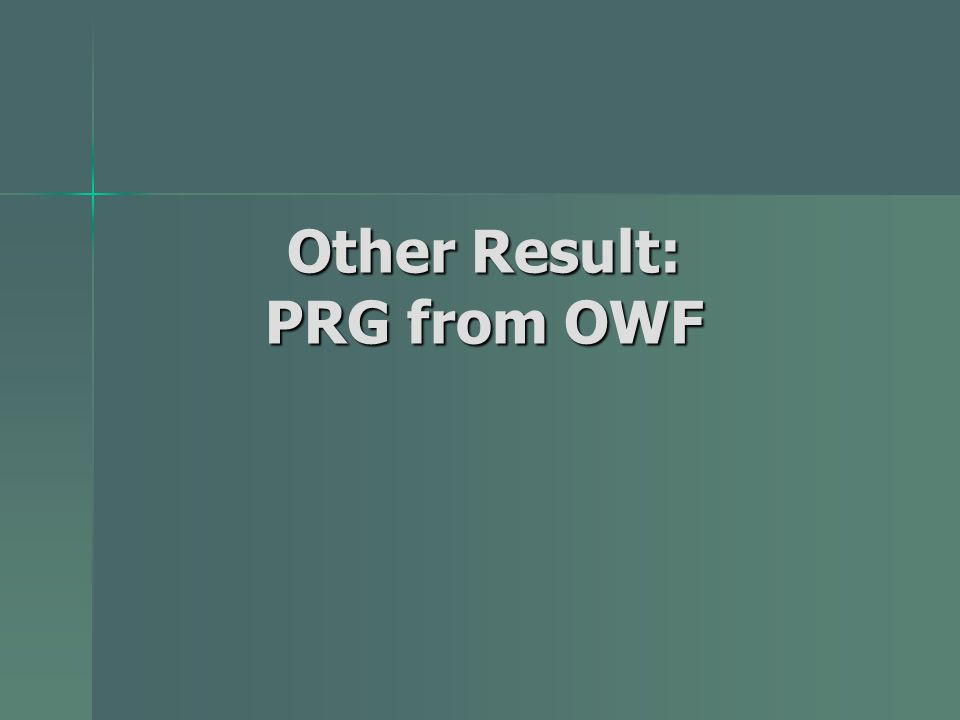 Other Result: PRG from OWF