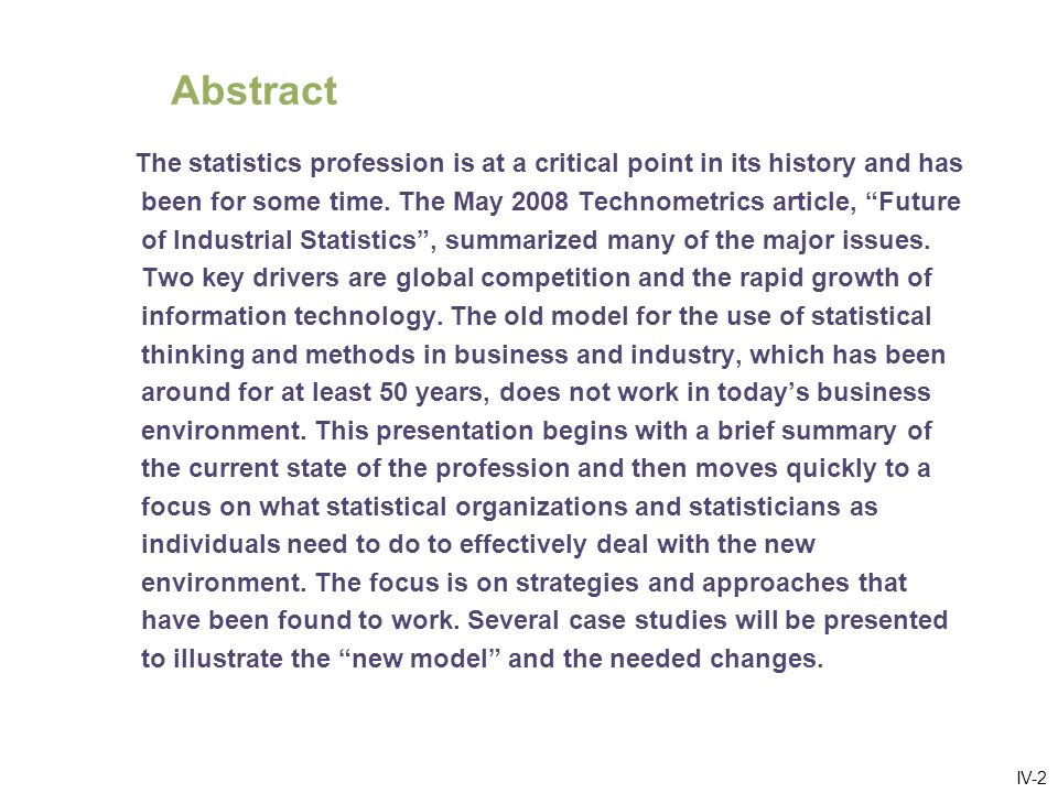IV-2 Abstract The statistics profession is at a critical point in its history and has been for some time.