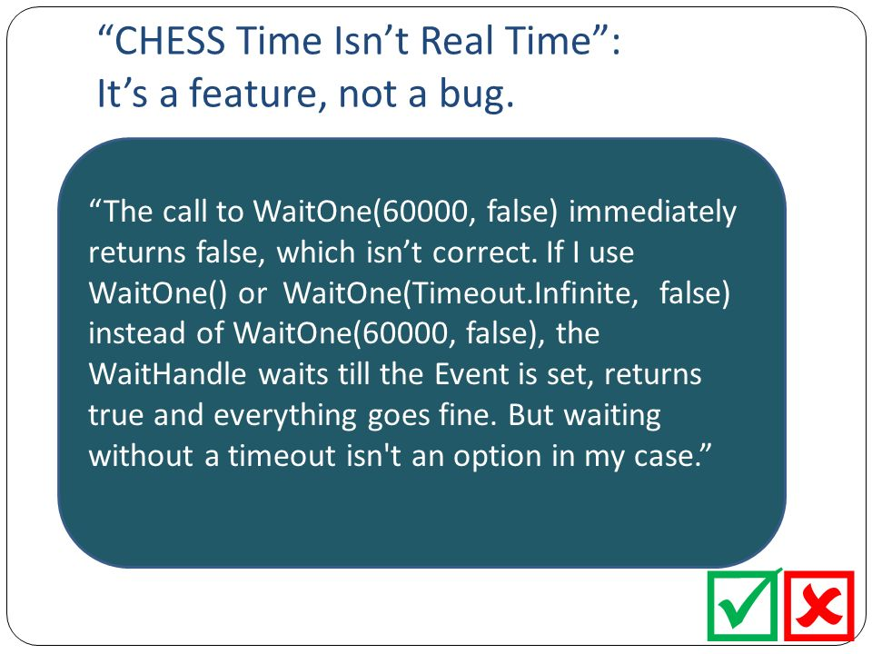 CHESS Time Isnt Real Time: Its a feature, not a bug.