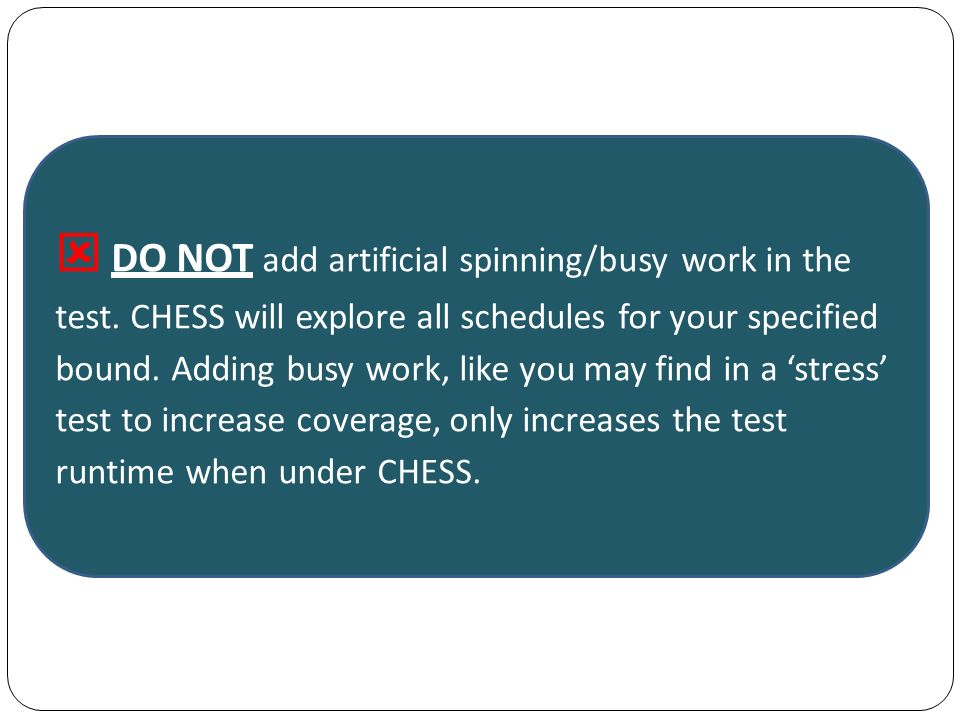 DO NOT add artificial spinning/busy work in the test.