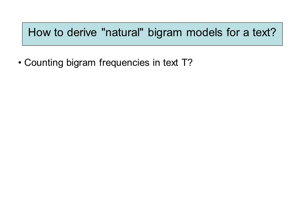 Counting bigram frequencies in text T
