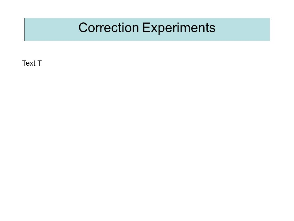 Correction Experiments Text T