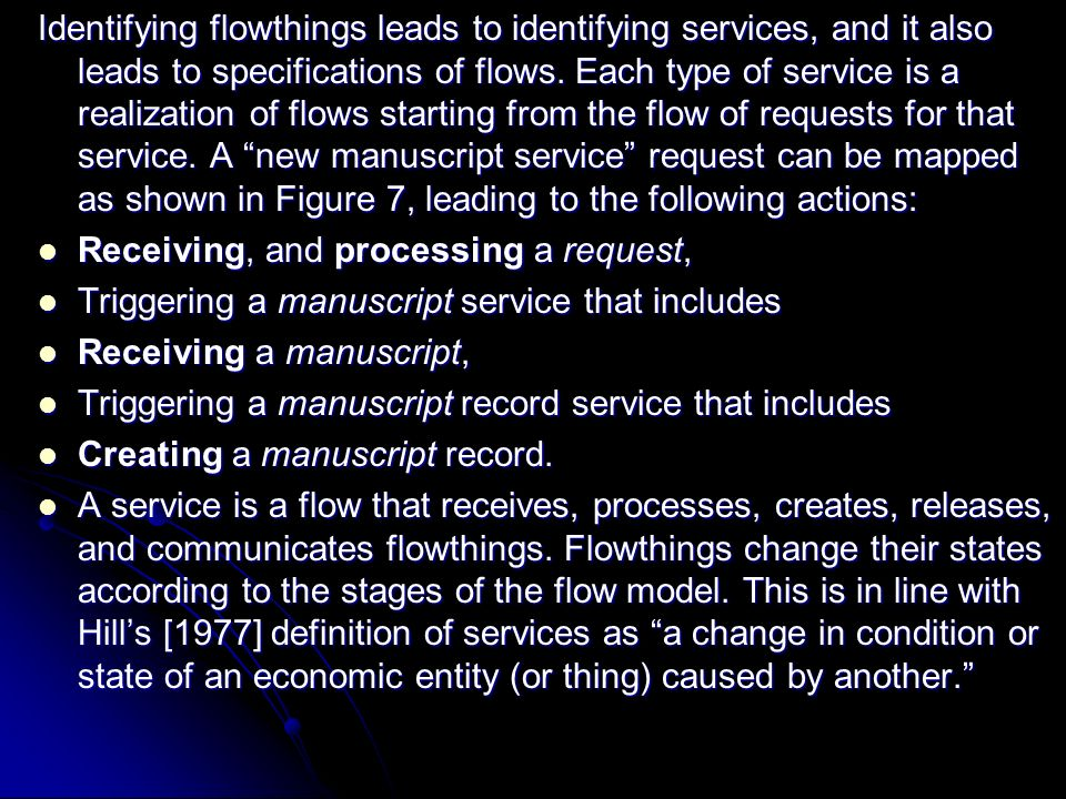 Identifying flowthings leads to identifying services, and it also leads to specifications of flows.
