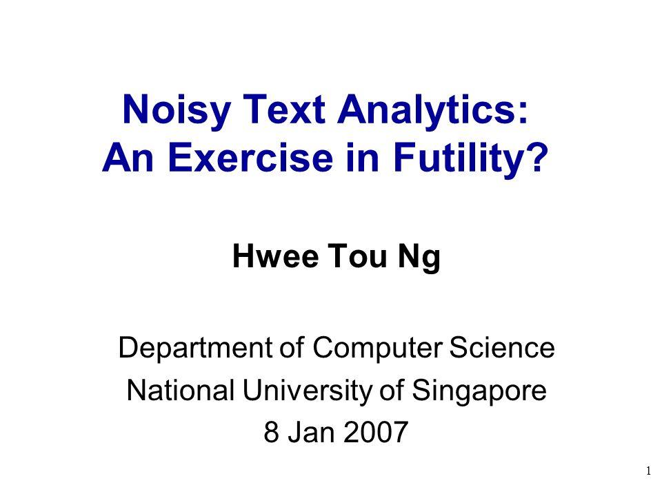 2 Noisy Text Analytics: An Exercise in Futility?
