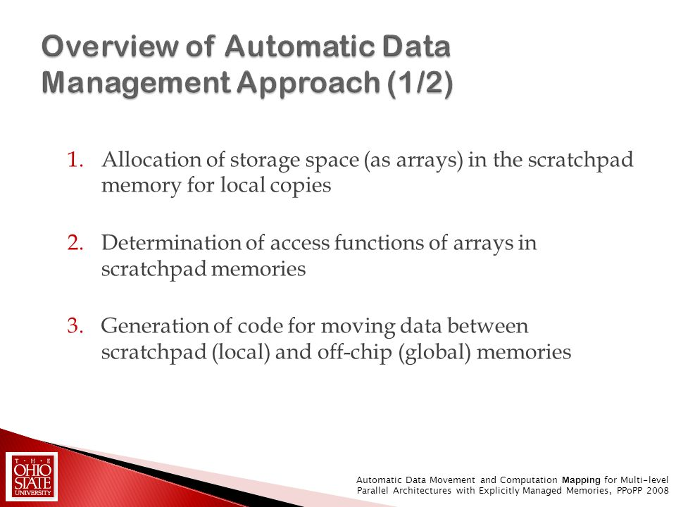 1.Allocation of storage space (as arrays) in the scratchpad memory for local copies 2.Determination of access functions of arrays in scratchpad memori