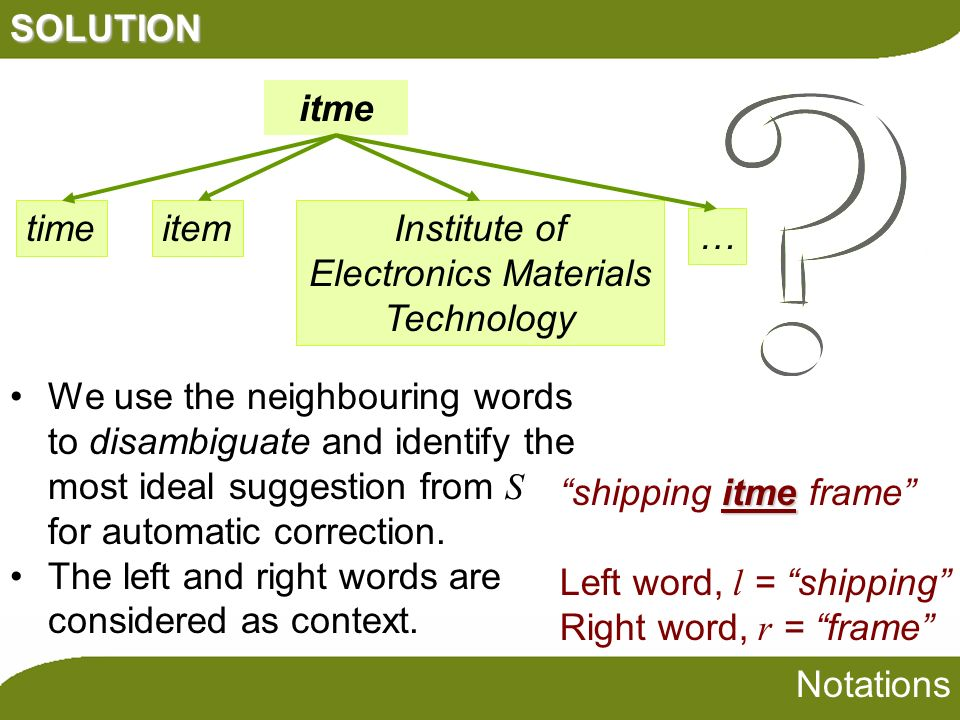 SOLUTION Notations itme timeitemInstitute of Electronics Materials Technology … We use the neighbouring words to disambiguate and identify the most id