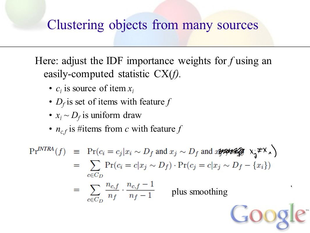 Clustering objects from many sources Here: adjust the IDF importance weights for f using an easily-computed statistic CX(f).