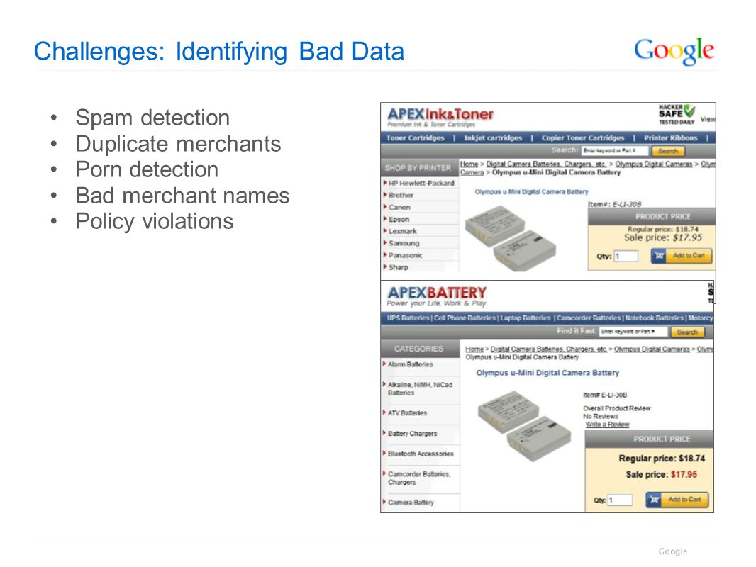 Challenges: Identifying Bad Data Spam detection Duplicate merchants Porn detection Bad merchant names Policy violations