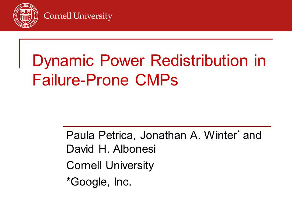 Dynamic Power Redistribution in Failure-Prone CMPs Paula Petrica, Jonathan A.
