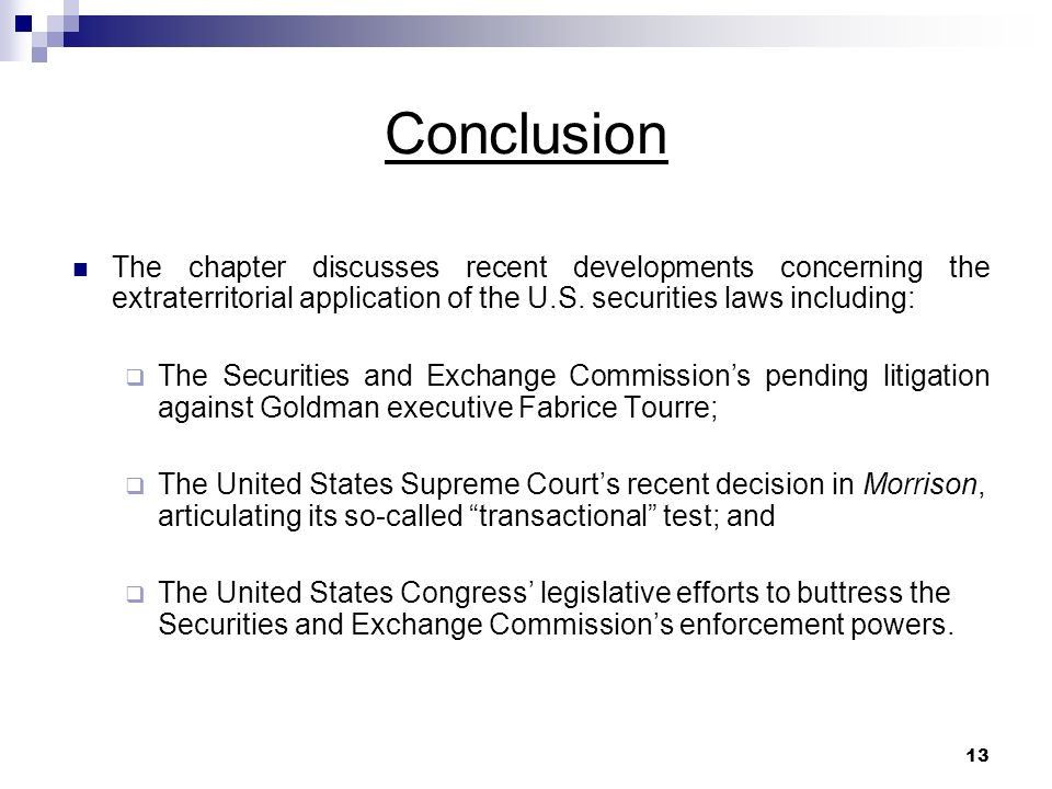 13 Conclusion The chapter discusses recent developments concerning the extraterritorial application of the U.S.