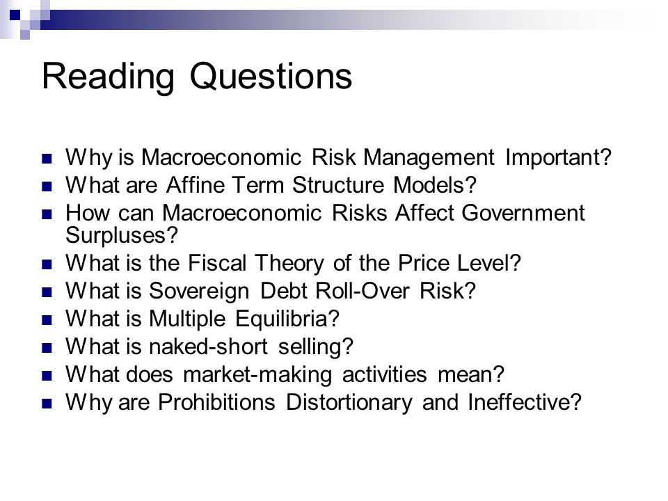 Reading Questions Why is Macroeconomic Risk Management Important.