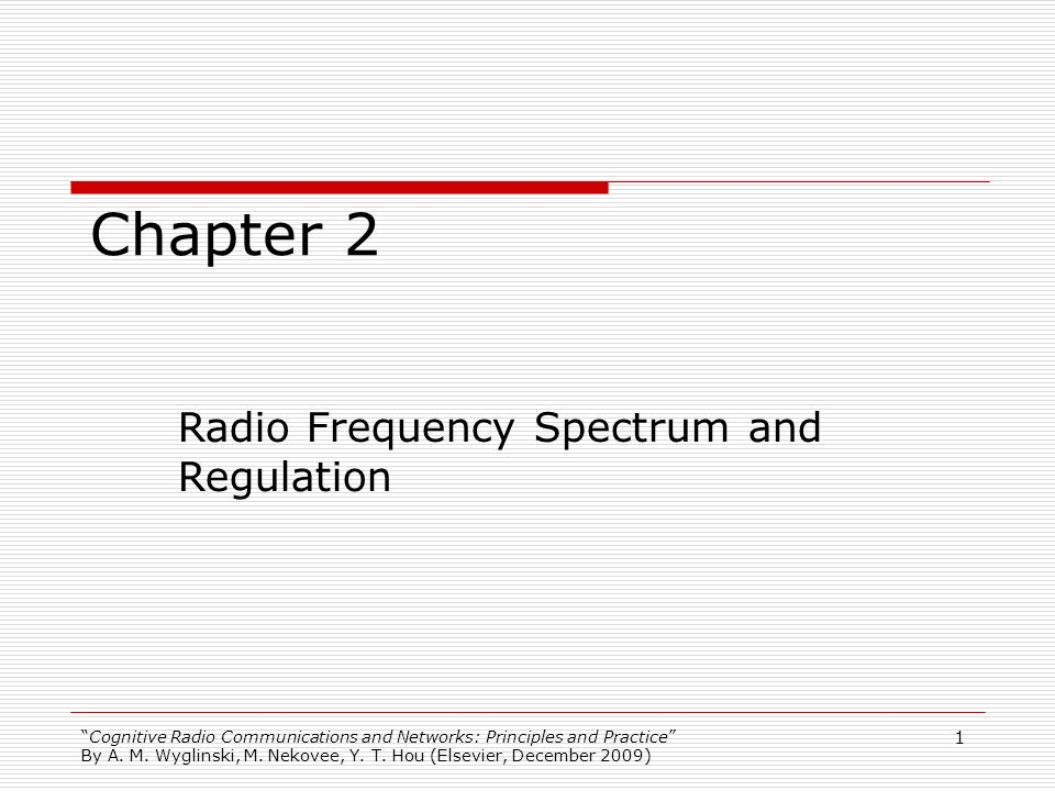 Cognitive Radio Communications and Networks: Principles and Practice By A. M. Wyglinski, M. Nekovee, Y. T. Hou (Elsevier, December 2009) 1 Chapter 2 R