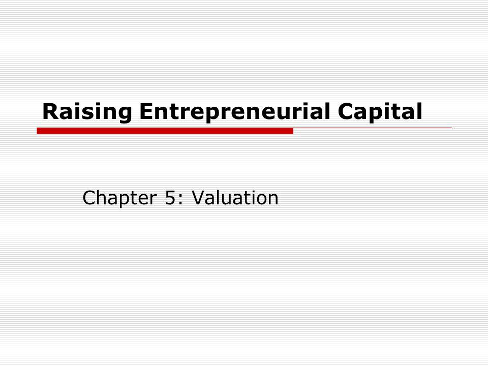 Valuation Methodologies Asset based valuation Market comparables Capitalization of earnings Excess earnings approach, and Discounted cash flow (DCF) valuation or present value of the firm s free cash flows.