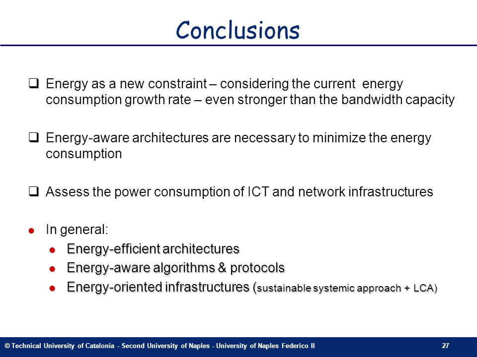 © Technical University of Catalonia - Second University of Naples - University of Naples Federico II27 Conclusions Energy as a new constraint – consid