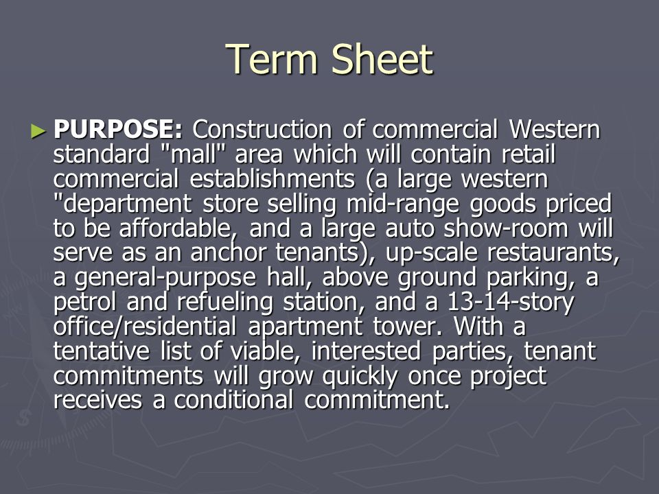 Term Sheet PURPOSE: Construction of commercial Western standard