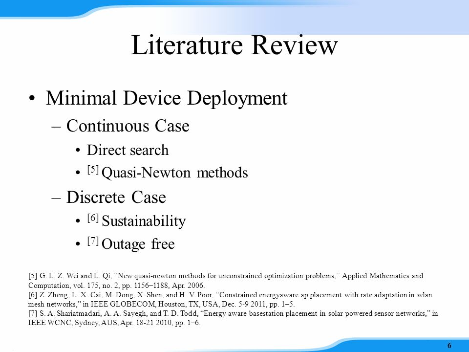 Literature Review Device Design –PV systems [1] Probabilistic methods [2] Simulation model –Energy charging and discharging models [3] Battery/energy