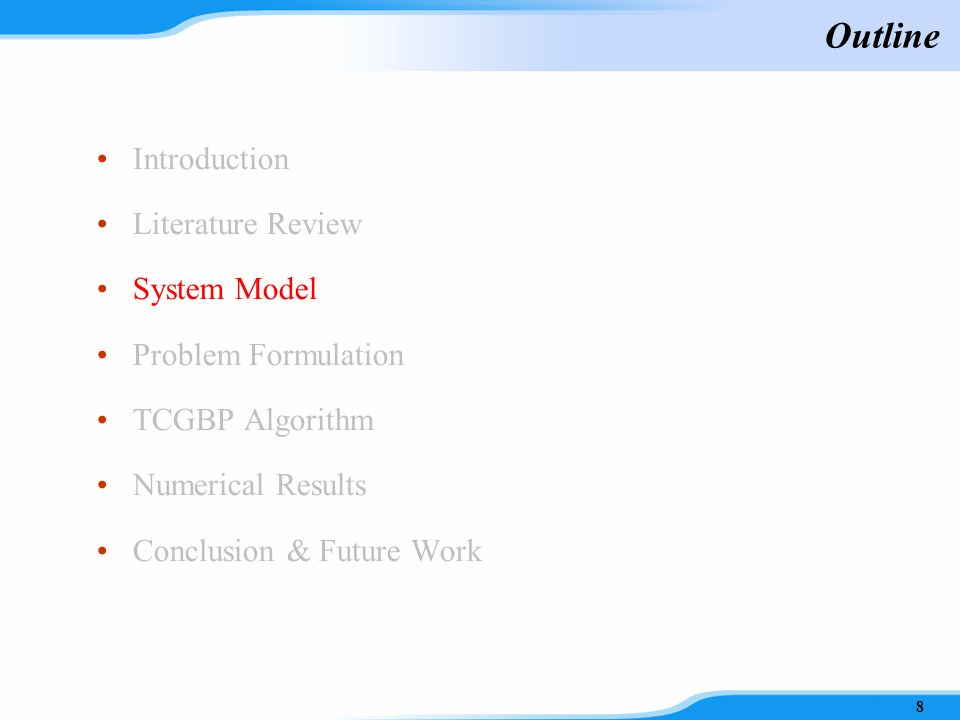 Literature Review Resource Allocation –Scheme Design [8] Traffic scheduling [9] Admission control and routing [10] Power control 7 [8] A. A. Hammad, G