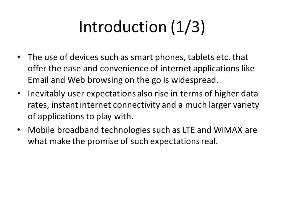 Introduction (2/3) LTE and WiMAX offer high-speed data transfer and always- connected capabilities.