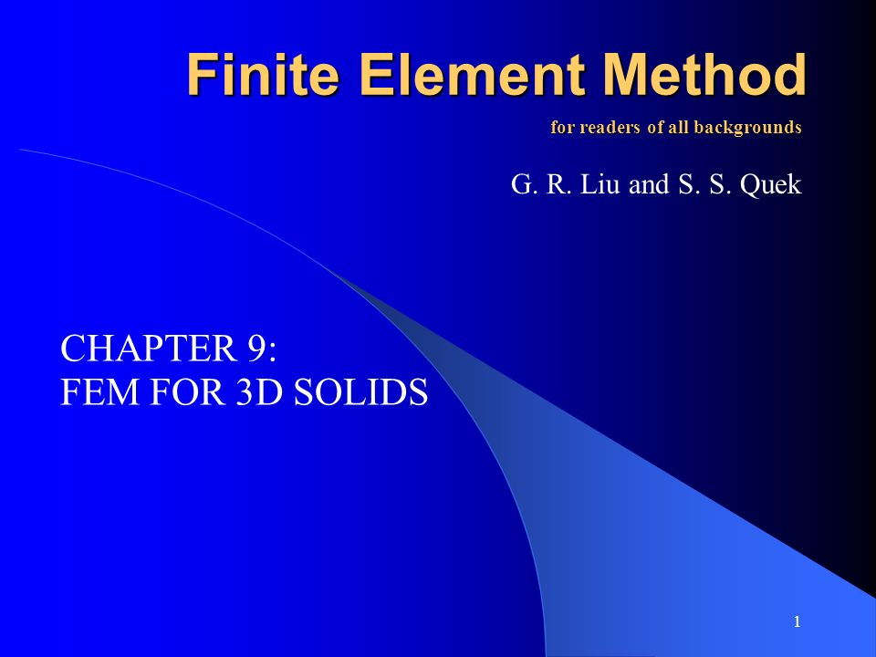 Finite Element Method by G. R. Liu and S. S. Quek 22 Shape functions (Tri-linear functions)